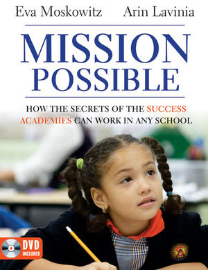 Book Cover Image for Mission Possible: How the Secrets of the Success Academies Can Work in Any School
