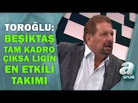 """Erman Toroğlu: """"Beşiktaş Sahaya Tam Takım Çıksa Ligin En Etkili Takımı"""" / Takım Oyunu / 24.09.2021 - A Spor"""