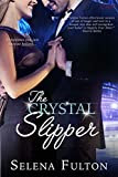 The Crystal Slipper (Entangled Covet) by Selena Fulton