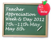 Teacher Appreciation Week & Day 2012