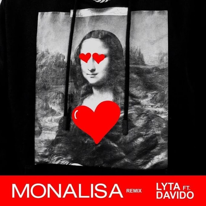 [Music] Lyta Ft. Davido – Monalisa (Remix)