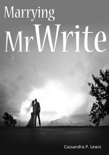 Marrying Mr Write (Mr Write Trilogy) by Cassandra P Lewis