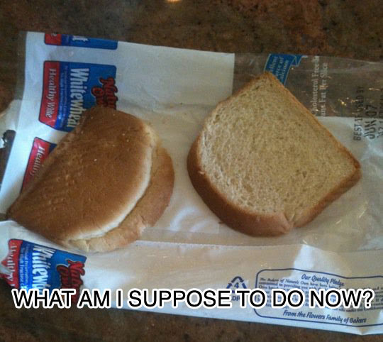 bread issue 25 Pictures of The Most Comfortably Uncomfortable First World Problems