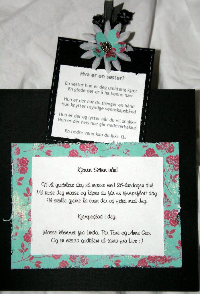 Hilsen i kortet samt dikt til søster på tag'n bakom :)
