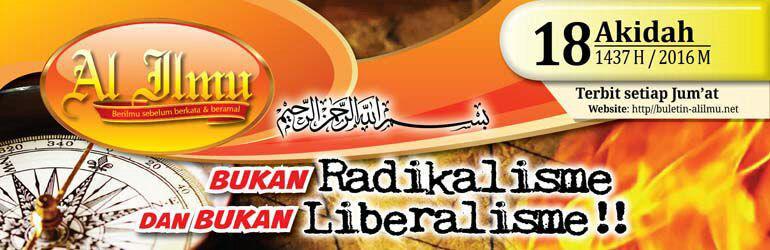 Bukan Radikalisme Dan Bukan Liberalisme!!