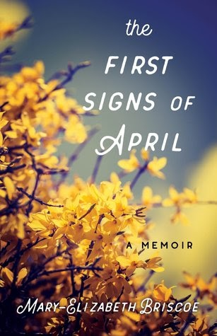 The First Signs of April by Mary-Elizabeth Briscoe