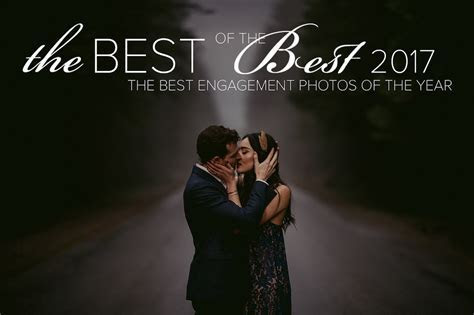 Best of Engagement 2017   Junebug Weddings