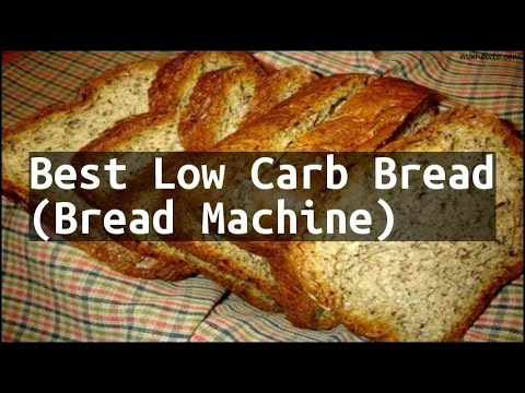 No Carb Bread Recipe Bread Machine | 11 Recipe 123