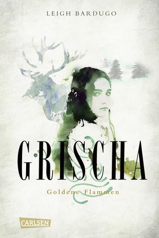 Grischa: Goldene Flammen (Grischa, #1)