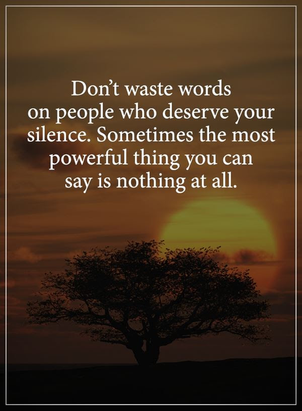 Inspirational Life Quotes Dont Waste Words On People Who Deserve