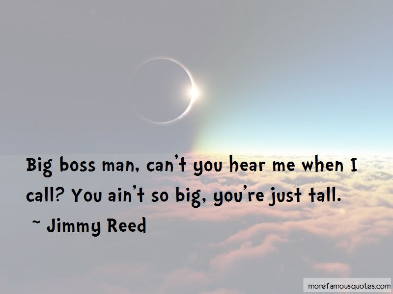 Boss Man Quotes Top 50 Quotes About Boss Man From Famous Authors