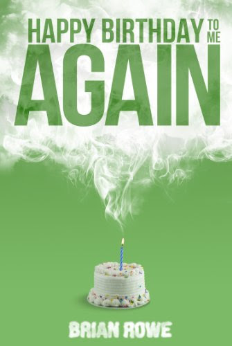 Happy Birthday to Me Again (Birthday Trilogy, #2)