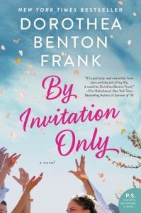 { By Invitation Only by Dorothea Benton Frank - TLC Book Tour }