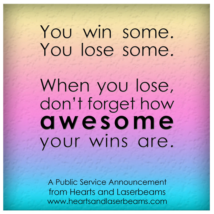 Win Some Lose Some Quote You Win Some Lose Some Quotes Quotesgram