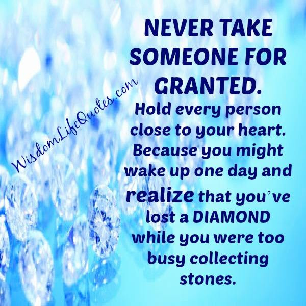 Hold Every Person Close To Your Heart Wisdom Life Quotes