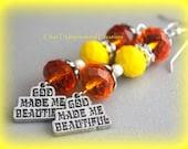 God Made Me Beautiful Orange and Yellow Spiritual Earrings