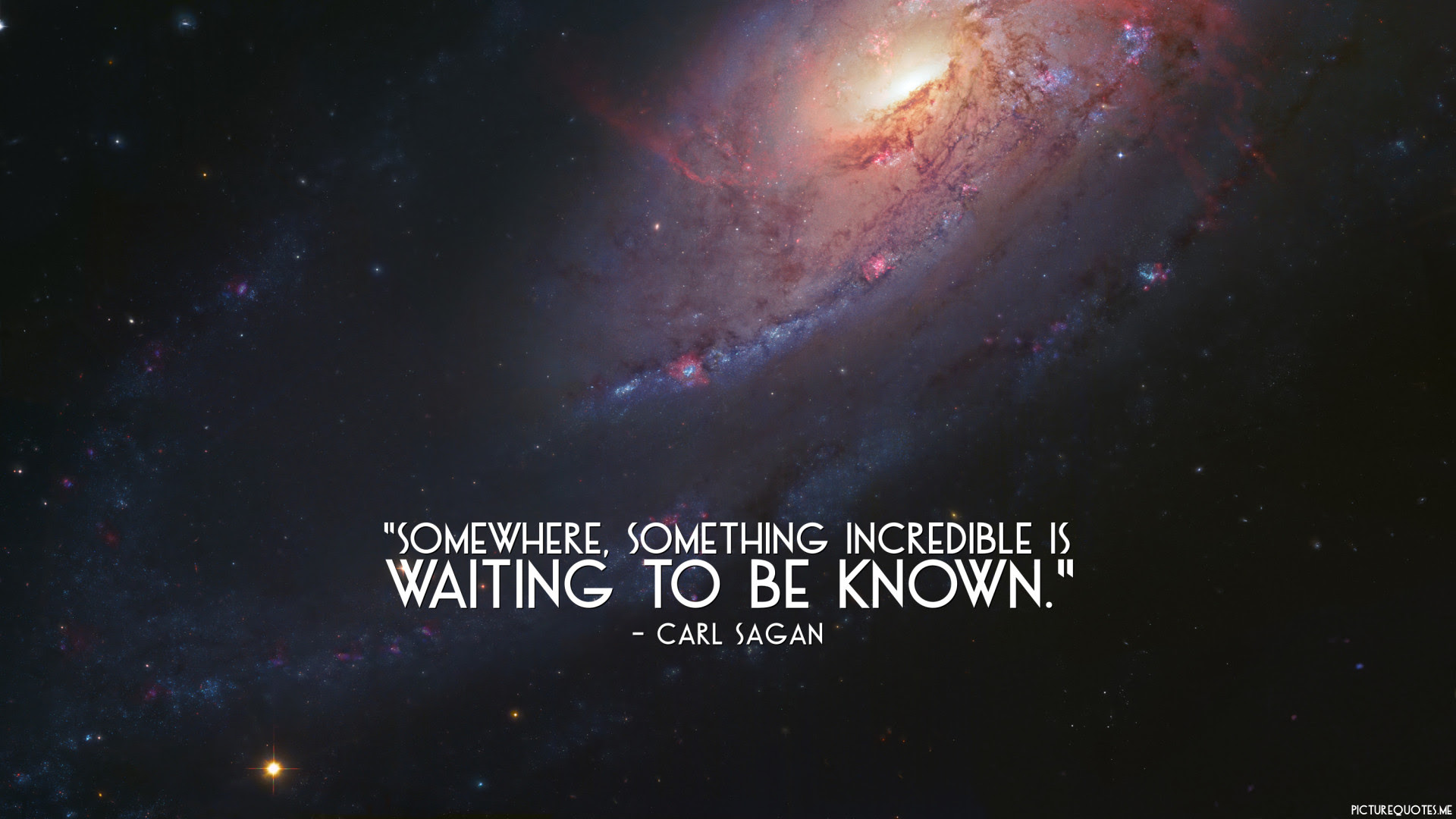 Somewhere Something Incredible Is Waiting To Be Known Carl Sagan