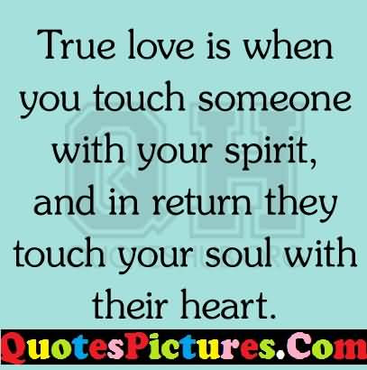 Extremely Love Quote True Love Is When You Touch Someone With Your