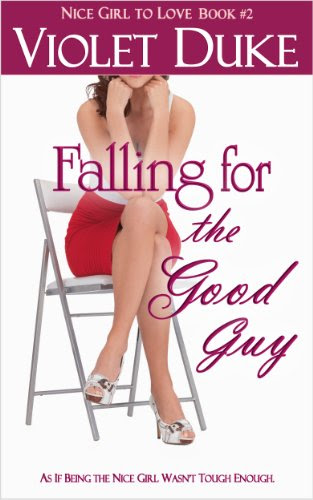 Falling for the Good Guy (NICE GIRL TO LOVE) by Violet Duke