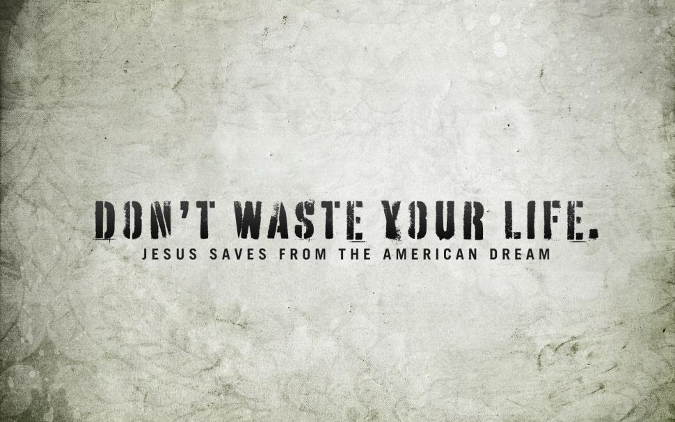 Dont Waste Your Life Quotes Wide Wallpaper Love Wallpaper Better