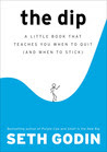 The Dip: A Little Book That Teaches You When to Quit