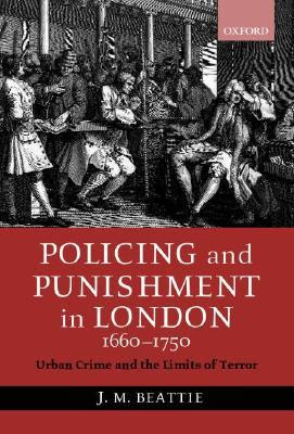 Policing And Punishment In London 16601750 Urban Crime And The Limits Of Terror