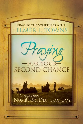 Praying for Your Second Chance: Prayers from Numbers & Deuteronomy