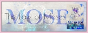 The Law Of Moses di Amy Harmon