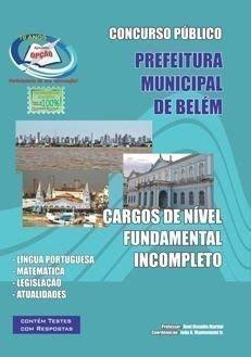 apostila Concurso Prefeitura Municipal de Belém-PA, CARGOS DE NIVEL FUNDAMENTAL INCOMPLETO