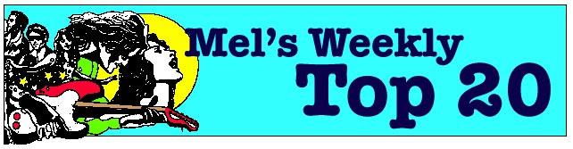 Mel's Weekly Top 20