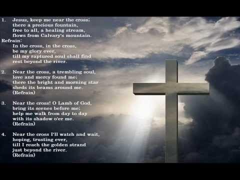 Jesus Keep Me Near The Cross Lyrics Youtube
