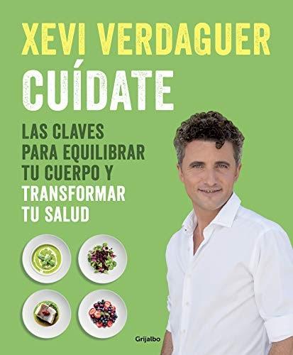Download Cuídate Las Claves Para Equilibrar Tu Cuerpo Y Transformar Tu Salud De Xevi Verdaguer Ebooks Pdf Epub Descargar Libros Gratis Online