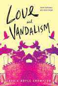Title: Love and Vandalism, Author: Laurie Boyle Crompton