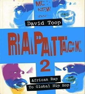 http://www.amazon.com/Rap-Attack-2-David-Toop/dp/1852422432/ref=sr_1_2?ie=UTF8&qid=1395170674&sr=8-2&keywords=Rap+Attack+2%3A+African+Rap+To+Global+Hip+Hop