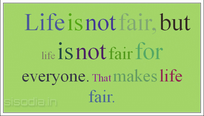 Quotes About Not Fair Life 65 Quotes