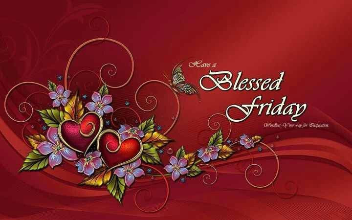 Have A Blessed Friday Have A Blessed Friday Quotes