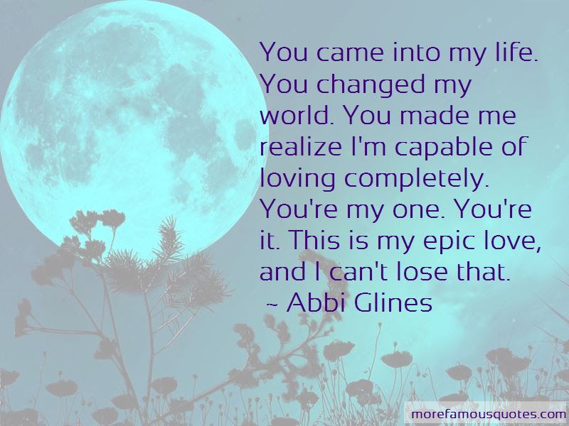 You Changed My World Quotes Top 32 Quotes About You Changed My