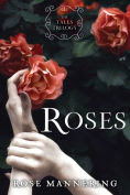 Title: Roses: The Tales Trilogy, Book 1, Author: Rose Mannering