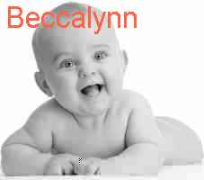 Beccalynn Meaning Baby Name Beccalynn Meaning And Astrology