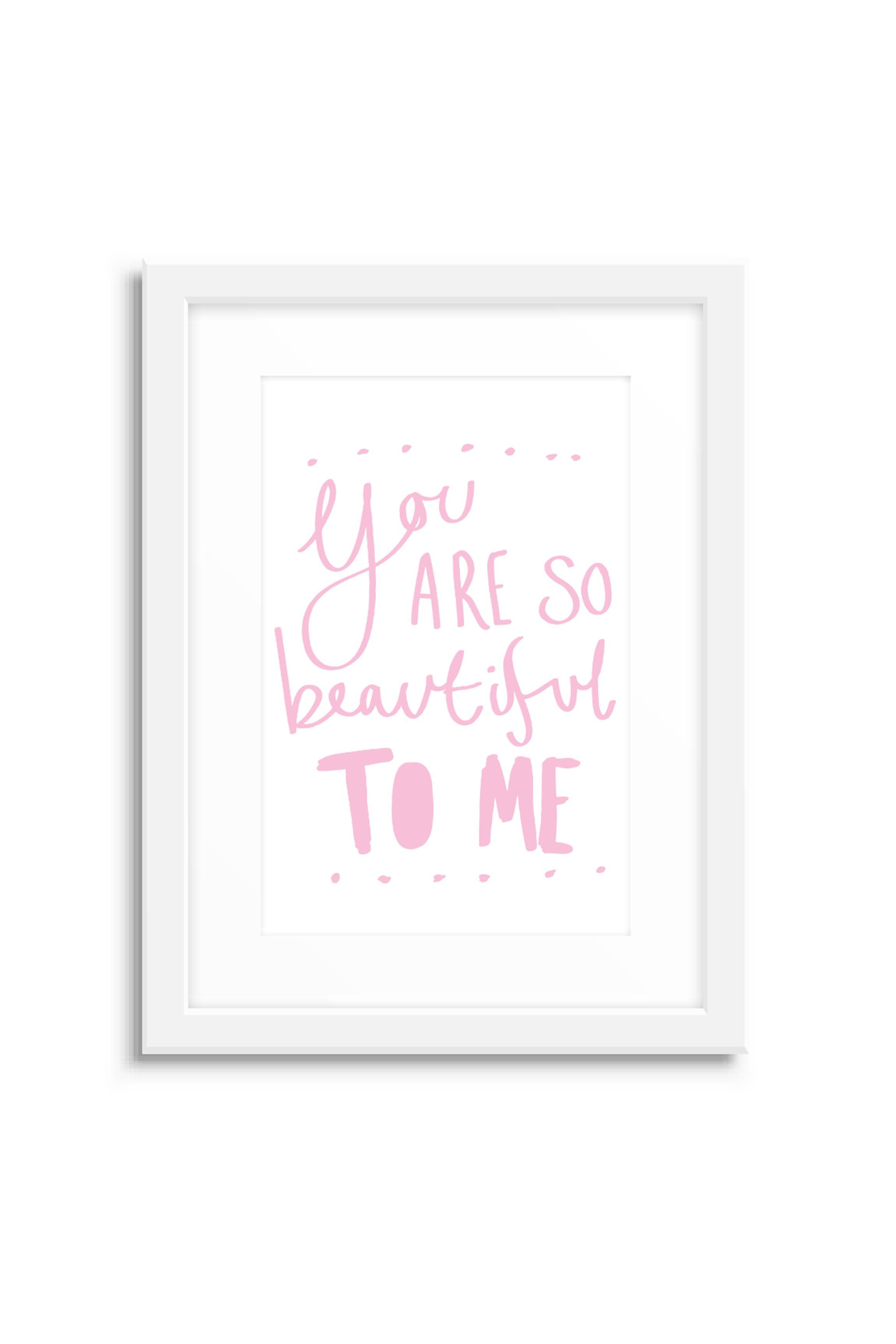Poster With Frame You Are So Beautiful Quotes Popular Themes
