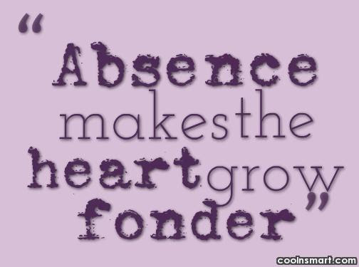 Quotes About Absence Makes The Heart 51 Quotes