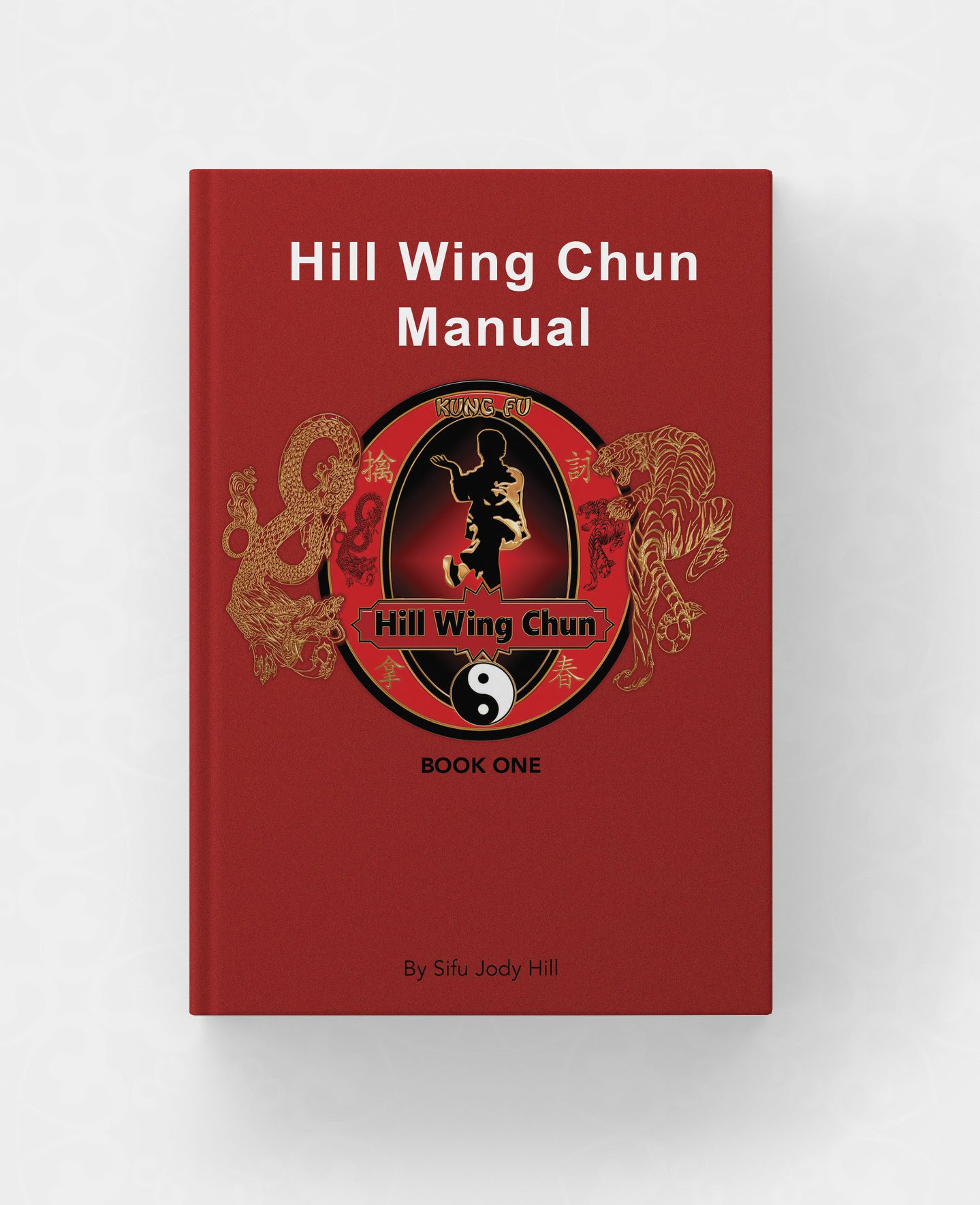 Hill Wing Chun Manual Book One Paperback Hill Wing Chun