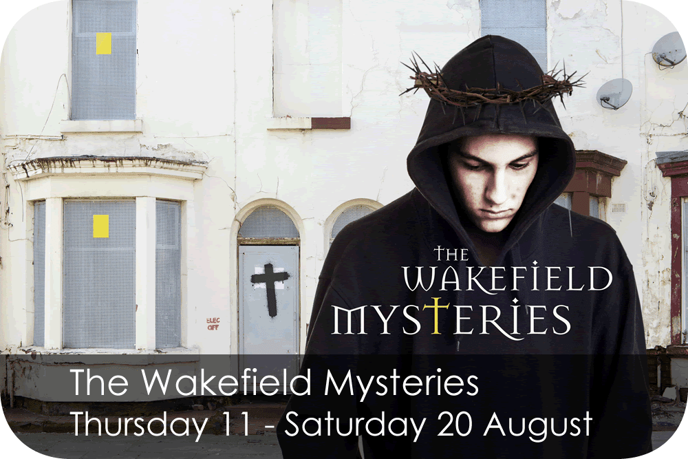The Wakefield Mysteries Thursday 11 - Saturday 20 August