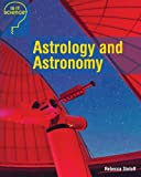 Astrology and Astronomy (Is It Science?)