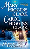 He Sees You When You're Sleeping by Mary Higgins Clark and Carol Higgins Clark