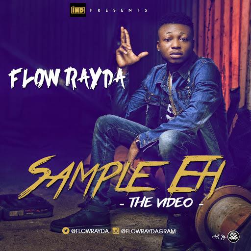 VIDEO: Flow Rayda - Sample Eh
