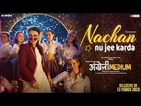 Nachan Nu Jee Karda   Angrezi Medium   Irrfan, Radhika, Deepak, Kareena   Romy, Nikhita   Tanishk B
