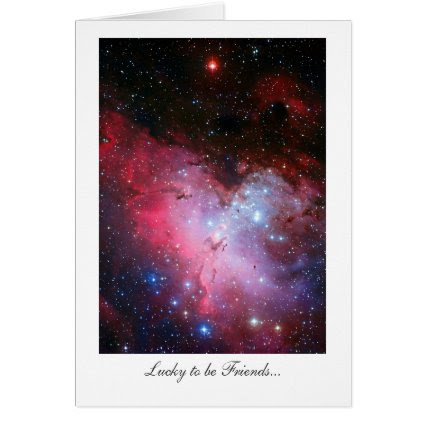 Eagle Nebula, Messier 16 - Lucky to be Friends Greeting Cards