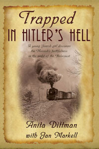 Trapped in Hitler's Hell by Anita Dittman with Jan Markell