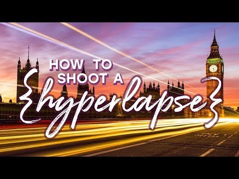 How To Shoot a Great Hyperlapse Video With Any Camera